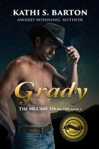 Grady: The McCade Dragon by Kathi S. Barton