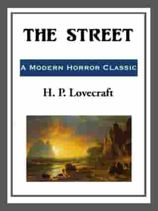 The Street by H. P. Lovecraft