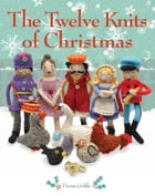 Twelve Knits of Christmas by Fiona Goble