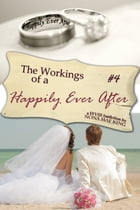 Workings of a Happily Ever After, The by Nona Mae King