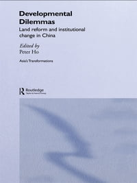 Developmental Dilemmas: Land Reform and Institutional Change in China
