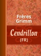 Cendrillon by Frères Grimm