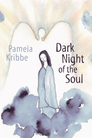 Dark Night of the Soul by Pamela Kribbe