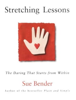 Book Stretching Lessons: The Daring that Starts from Within by Sue Bender