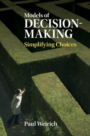 Models of Decision-Making Simplifying Choices