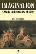 Imagination: A Study in the History of Ideas