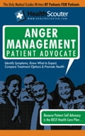 HealthScouter Anger Management: Anger Management Techniques and Anger Symptoms: Anger Management Patient Advocate with Anger Management Tips (HealthSc c2d16d1c-bdb8-4bd7-adb8-20076f2aca8b