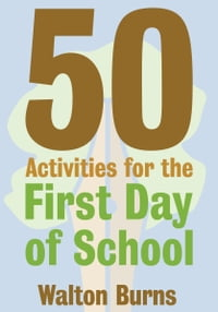 50 Activities for the First Day of School