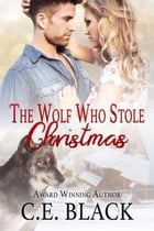 The Wolf Who Stole Christmas by C.E. Black