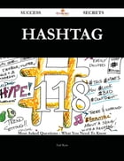 Hashtag 118 Success Secrets - 118 Most Asked Questions On Hashtag - What You Need To Know