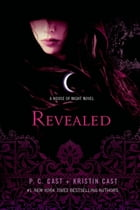 Revealed: A House of Night Novel by P. C. Cast