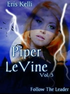 Piper Levine, Follow the Leader by Eris Kelli