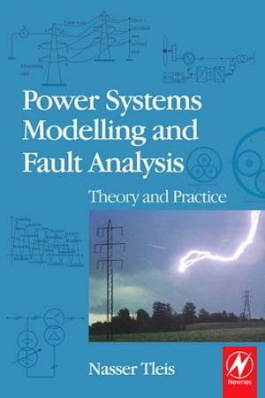 Power Systems Modelling and Fault Analysis Theory and Practice