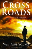 Cross Roads by William Paul Young