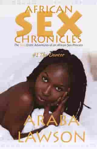 African Sex Chronicles (#1 The Dancer)