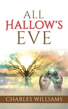All Hallow's Eve by Charles Williams