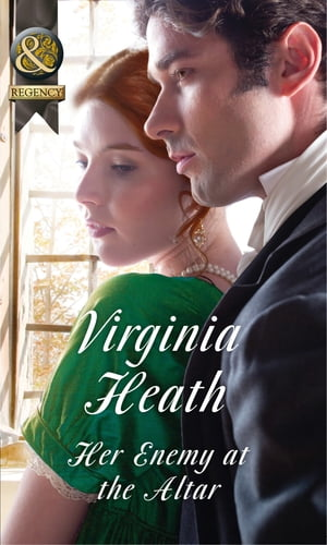 Her Enemy At The Altar (Mills & Boon Historical)