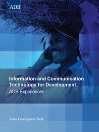 Information and Communication Technology for Development: ADB Experiences