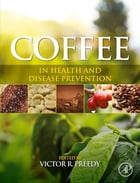 Coffee in Health and Disease Prevention by Victor R. Preedy