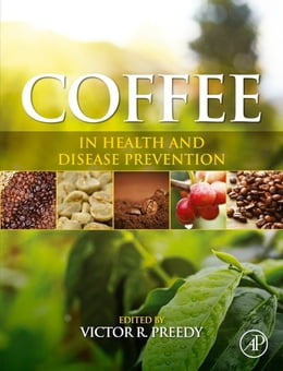 Book Coffee in Health and Disease Prevention by Victor R. Preedy