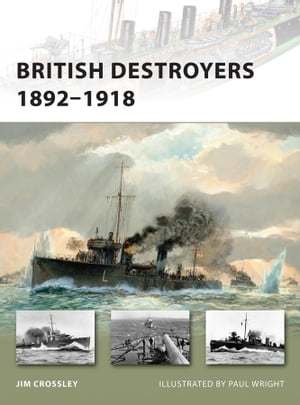 British Destroyers 1892�?1918