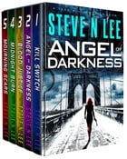 Angel of Darkness Action Thriller Box Set Books 01-05: Action-Packed Revenge & Gripping Vigilante Justice by Steve N. Lee