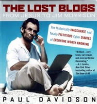 The Lost Blogs: From Jesus to Jim Morrison--The Historically Inaccurate and Totally Fictitious…
