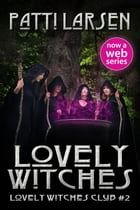 Lovely Witches by Patti Larsen