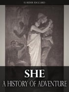 She: A History of Adventure by H. Rider Haggard