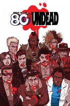 Night of the 80's Undead #TPB by Jason Martin