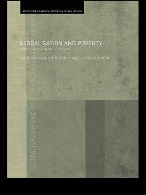 Globalisation and Poverty Channels and Policy Responses