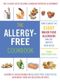 The Allergy-Free Cookbook: More than 150 Delicious Recipes for a Happy and Healthy Diet