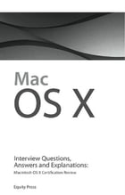 Macintosh OS X Interview Questions, Answers, and Explanations: Macintosh OS X Certification Review by Equity Press