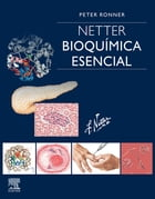 Netter. Bioquímica esencial by Peter Ronner, PhD