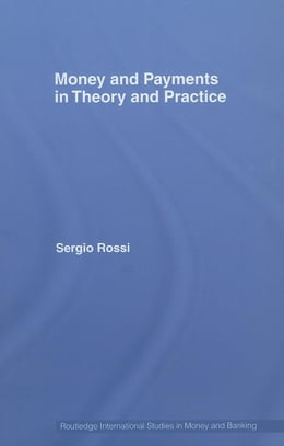 Book Money and Payments in Theory and Practice by Rossi, Sergio