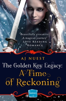 Book A Time of Reckoning (The Golden Key Legacy, Book 4) by AJ Nuest