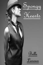 Spongy Hearts by Belle Laroux