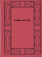 Le Bec en l'air by Alphonse Allais