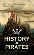 9788026877462 - Captain Charles Johnson, Daniel Defoe: HISTORY OF PIRATES - True Story of the Most Notorious Pirates - Kniha