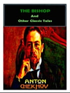 The Bishop and Other Classic Tales by Anton Chekhov