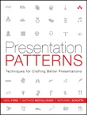 Presentation Patterns Techniques for Crafting Better Presentations