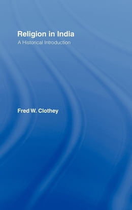 Book Religion in India by Clothey, Fred