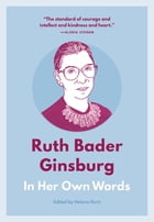 Ruth Bader Ginsburg: In Her Own Words Cover Image