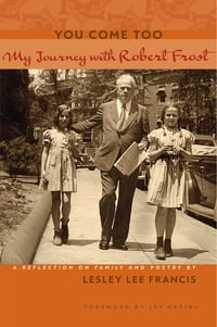 You Come Too: My Journey with Robert Frost