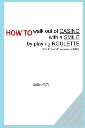 How To Walk Out Of The Casino With A Smile Playing Roulette. by WTL Sr
