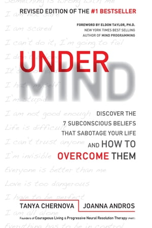 UnderMind: Discover the 7 Subconscious Beliefs that Sabotage Your Life and How to Overcome Them by Tanya Chernova