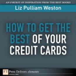 Book How to Get the Best of Your Credit Cards by Liz Weston