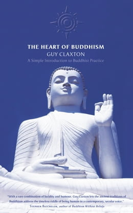 Book The Heart of Buddhism: A Simple Introduction to Buddhist Practice by Guy Claxton