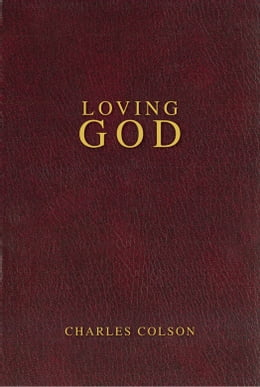 Book Loving God by Charles W. Colson