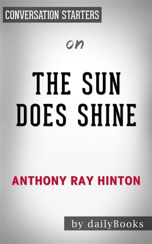 The Sun Does Shine: How I Found Life and Freedom on Death Row (Oprah's Book Club Summer 2018 Selection)by Anthony Ray Hinton  Conversation Starters